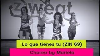 Lo Que Tienes Tu Max Pizzolante ZIN 69 Zumba Choreo With Mariela