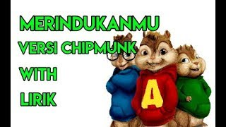 Video Merindukanmu_Versi chipmunk~Dash uciha download MP3, 3GP, MP4, WEBM, AVI, FLV Juli 2018