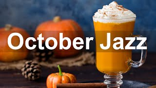 October Jazz  Smooth Jazz Piano Coffee Music for Cozy Autumn Mood