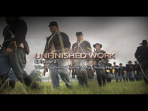 """Unfinished Work"" Part 2: When Johnny Comes Marching Home"