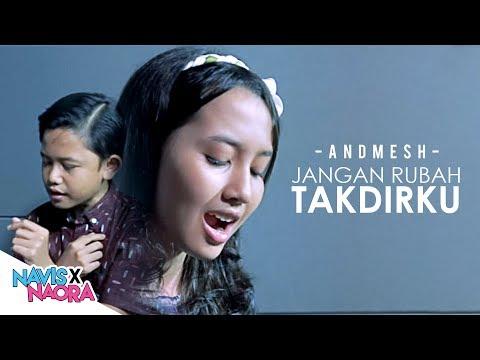 Andmesh Kamaleng - Jangan Rubah Takdirku (Cover by Navis &Naora)
