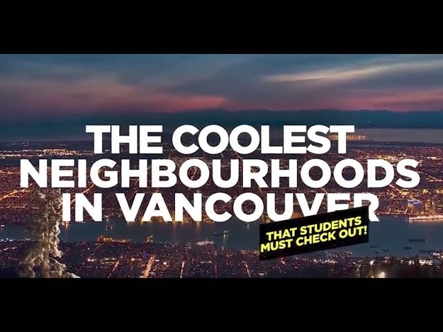 Coolest Vancouver Neighbourhoods Students Must Visit