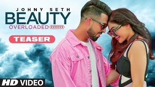 Song Teaser ► Beauty Overloaded Johny Seth Releasing on 13 September 2019