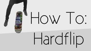 How To: Hardflip