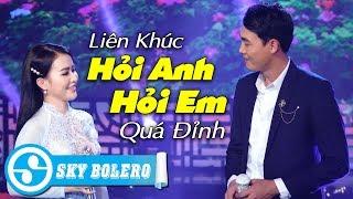 Liên Khúc Nhạc Vàng Song Ca Mới Nhất 2019 - Hỏi Anh Hỏi Em | Hoàng Thuận Bolero & Ý Linh, Thúy Hằng