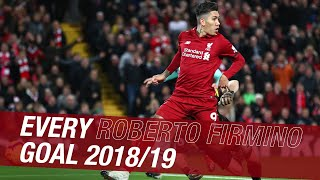 Every Roberto Firmino goal in 2018-19  No-look finishes and mad celebrations