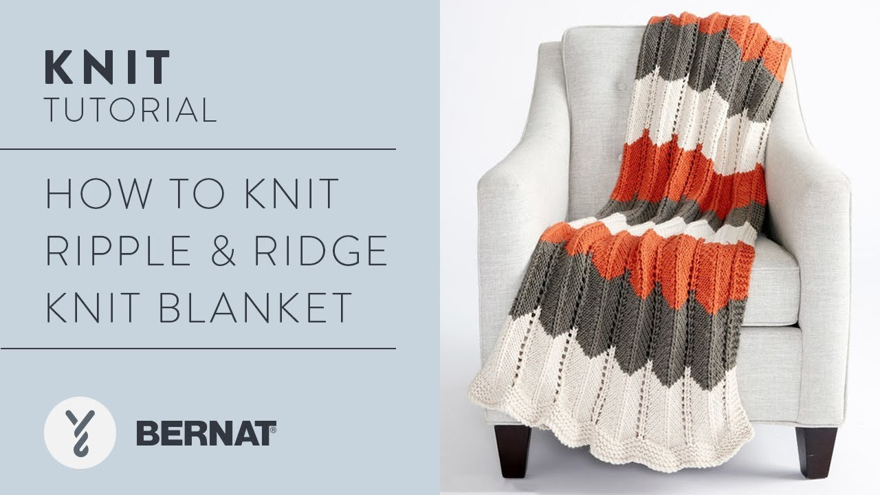 How to Knit Ripple & Ridget Knit Blanket - YouTube
