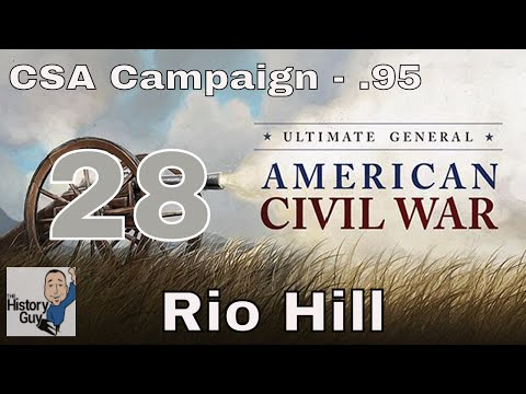 YANKEES ON ALL SIDES! (RIO HILL) - Ultimate General: Civil War - Confederate Campaign #28