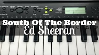 South Of The Border - Ed Sheeran ft Camila Cabello & Cardi B | Easy Keyboard Tutorial With Notes
