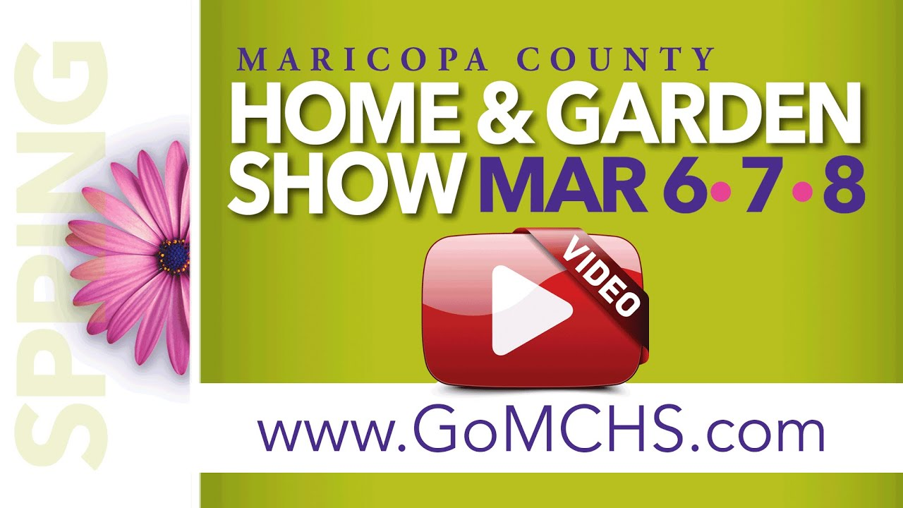 Maricopa County Home Garden Show March 6th 8th 2015 Youtube