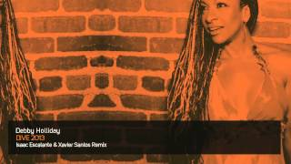 Debby Holliday - Dive 2013 (Isaac Escalante & Xavier Santos Remix)