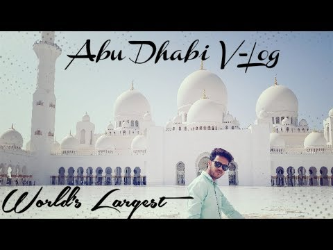 ABU DHABI V LOG| EMIRATES ZOO PARK | SHEIKH ZAYED GRAND MOSQUE| GULLY BOY