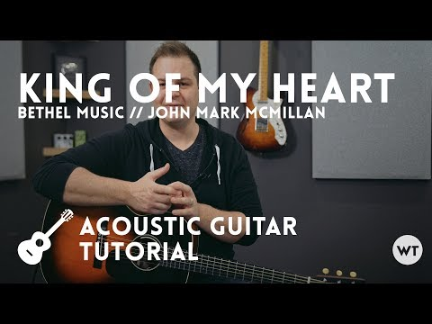 King of My Heart - Tutorial - Bethel Music // John Mark McMillan (acoustic guitar)