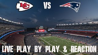 Chiefs vs Patriots Live Play by Play & Reaction