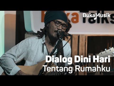 Dialog Dini Hari - Tentang Rumahku (Live Performance) | BukaMusik