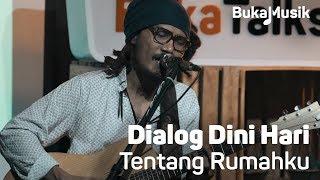 Dialog Dini Hari - Tentang Rumahku (Live Performance)   BukaMusik Resimi