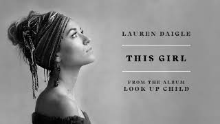 [4.24 MB] Lauren Daigle - This Girl (Audio)
