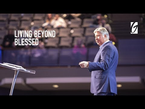 Robert Morris – Living Beyond Blessed – Beyond Blessed