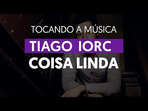 Coisa Linda - Tiago Iorc (tocando A Música)
