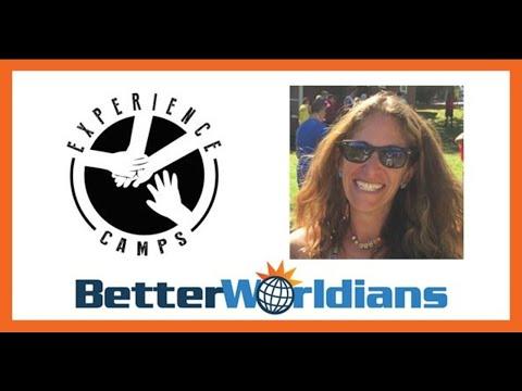 BetterWorldians Radio (124) - Experience Camps - Sara Deren