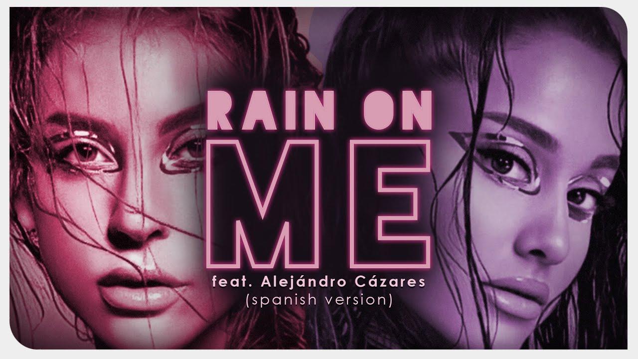 Lady Gaga & Ariana Grande - Rain On Me (feat. Alejandro Cázares) [versión en español] | Video Lyric