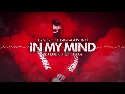 Dynoro feat. Gigi D`Agostino - In My Mind (DJ ENDRIU BOOTLEG) FREE DOWNLOAD !!!