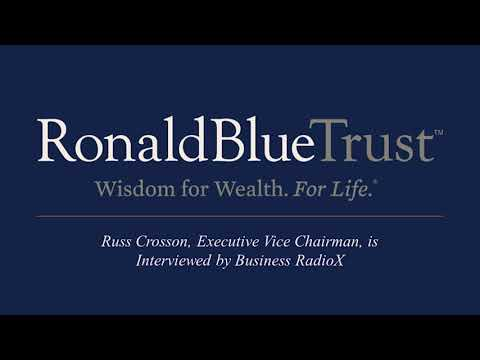 Ronald Blue Trust | Russ Crosson, Executive Vice Chairman, is Interviewed by Business RadioX