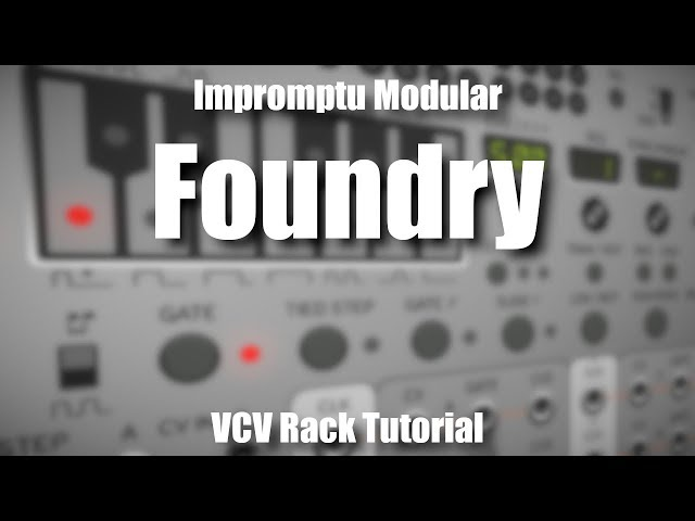 Imromptu Foundry - VCV Rack Tutorial