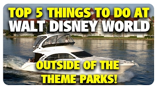 TOP FIVE BEST Things To Do Outside Of Disney ...