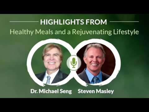 Healthy Meals and a Rejuvenating Lifestyle with Special Guest: Dr. Steven Masley