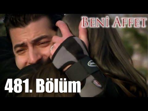 Beni Affet - 481. Bölüm