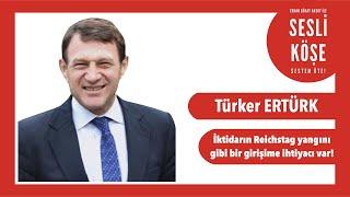 Türker Ertürk - Sesli Köşe Yazısı 20 Şubat 2020 Perşembe
