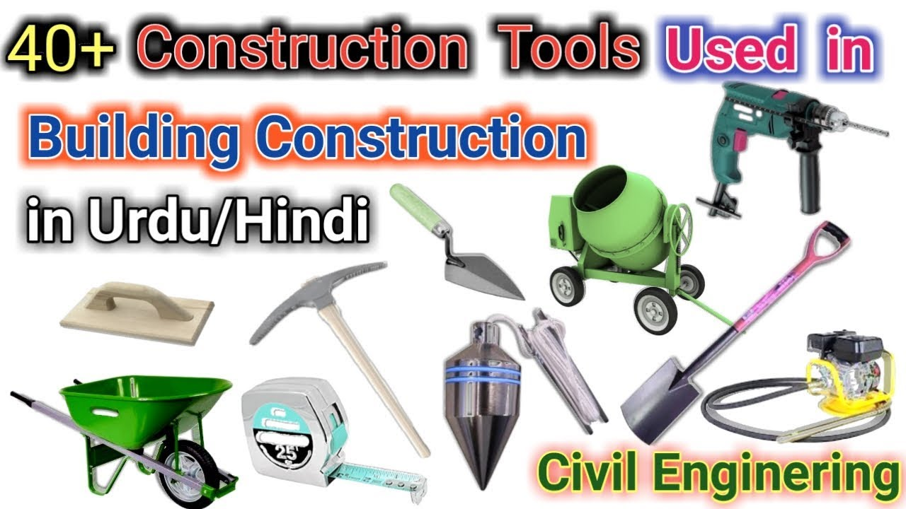 40+ Construction Tools used in Building Construction in Urdu/Hindi | Civil  Engineering