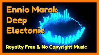 Ennio Marak - Deep 🎵 Electronic 🎸 Royalty Free Music 🎹 No Copyright Music 😇 Sound Halo
