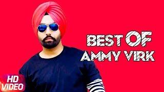 Best Of Ammy Virk Jukebox Latest Punjabi Songs 2018 Speed Records