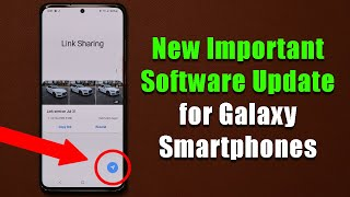NEW Important Software Update for your Galaxy Smartphone - Download Now