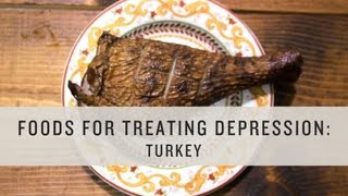Foods For Treating Depression: Turkey
