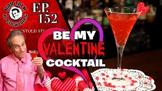 BE MY VALENTINE COCKTAIL - For that special someone or that special enemy | BAR TALK & COCKTAILS