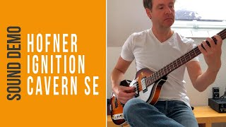 Hofner Ignition Cavern SE - Sound Demo (no talking)