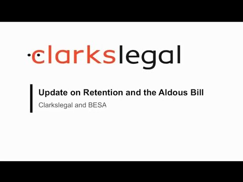 Retentions and Aldous Bill - Webinar hosted by Clarkslegal and BESA