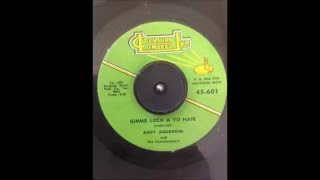 Andy Anderson and The Dawnbreakers Gimme Lock A Yo Hair  CENTURY LIMITED Inc 601