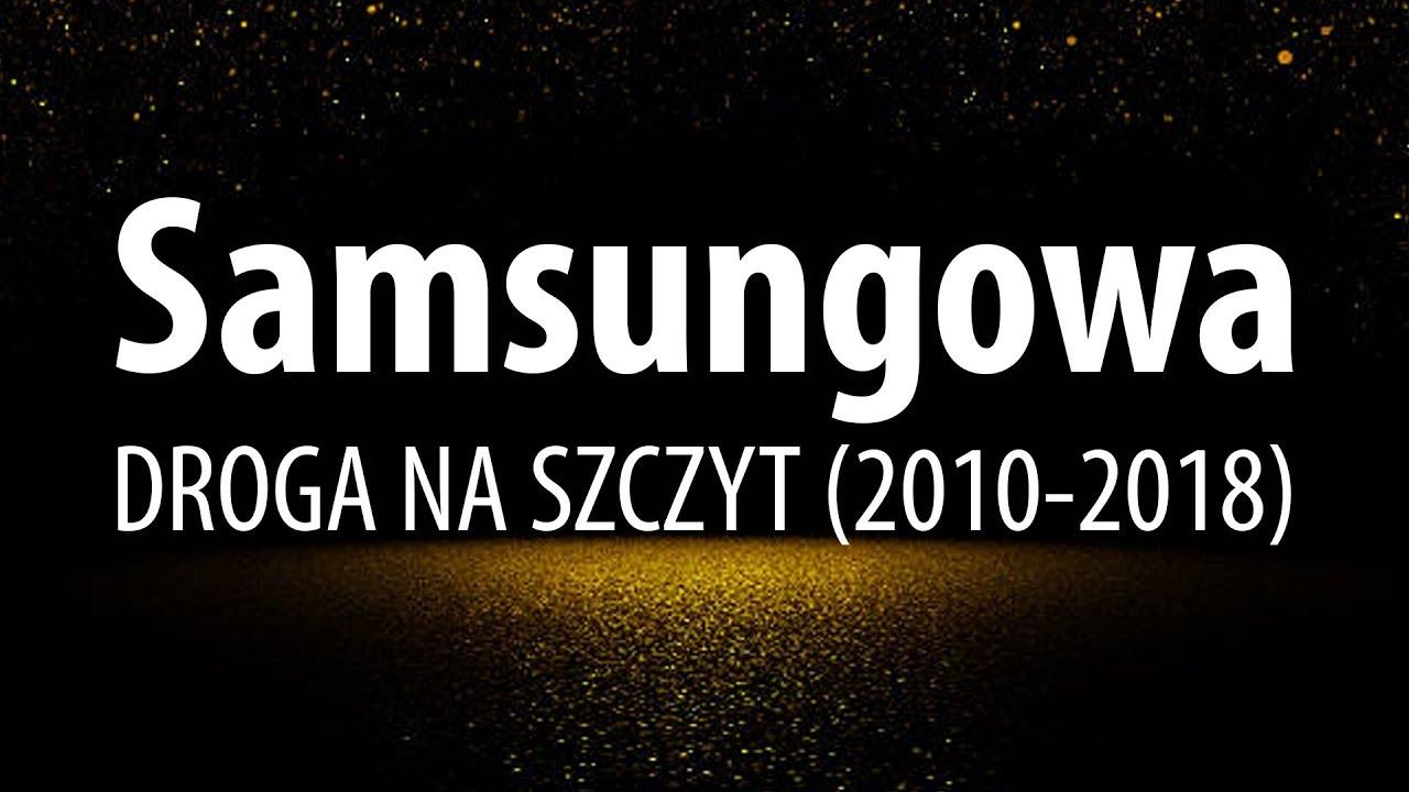 Od Galaxy S do Galaxy X – Samsungowa Droga na Szczyt (2010-2018)
