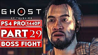 GHOST OF TSUSHIMA Gameplay Walkthrough Part 29 BOSS FIGHT [1440P HD PS4 PRO] - No Commentary