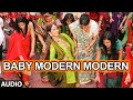 Baby Modern Modern Full AUDIO Song Baankey ki Crazy Baraat T Series