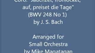 "Coro: ""Jauchzet, frohlocket, auf, preiset die Tage"" (BWV 248 No 1) for Small Orchestra"