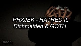 PRXJEK - HATRED ft. Richmaiden & GOTH. /Lyrics - Sub. español\.
