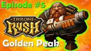 Throne Rush - Episode #5 Golden Peak + Spells