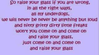 Repeat youtube video Pink - Raise your Glass (lyrics)