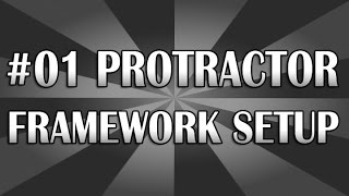 AngularJS Protractor Tutorial 01 - Framework Setup