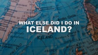 ICELAND: What else did i do in Iceland? (part 3)